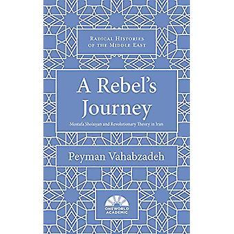 En opprører's reise - Mostafa Sho'aiyan og revolusjonær teori i Iran