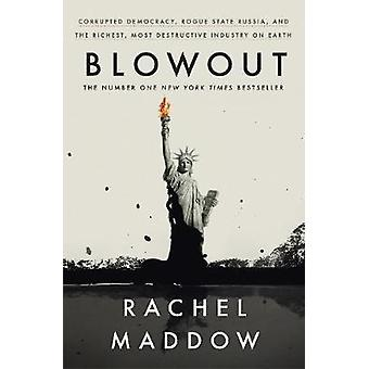Blowout - Corrupted Democracy - Rogue State Russia - and the Richest -