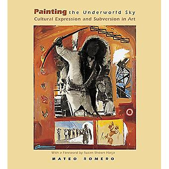 Painting the Underworld Sky - Cultural Expression and Subversion in Ar
