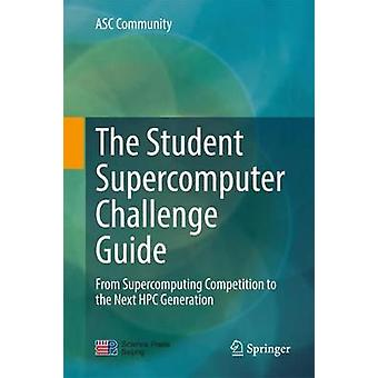 The Student Supercomputer Challenge Guide - From Supercomputing Compet