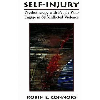 Self-Injury - Psychotherapy with People Who Engage in Self-Inflicted V