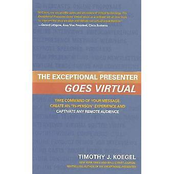 Exceptional Presenter Goes Virtual - Take Command of Your Message - Cr