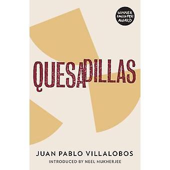 Quesadillas od Juana Pabla Villalobos-Rosalind Harvey-Neel Mukherj