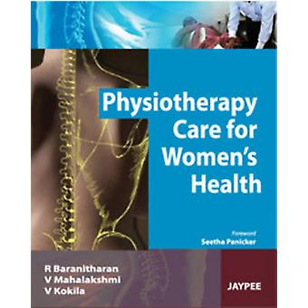 Physiotherapy Care for Women's Health by R. Baranitharan - 9789380704