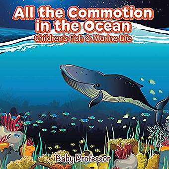 All the Commotion in the Ocean - Children's Fish & Marine Life by