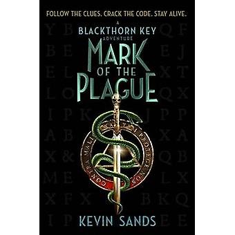 Mark of the Plague by Kevin Sands - 9781481446747 Book