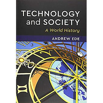 Technology and Society - A World History by Andrew Ede - 9781108441087