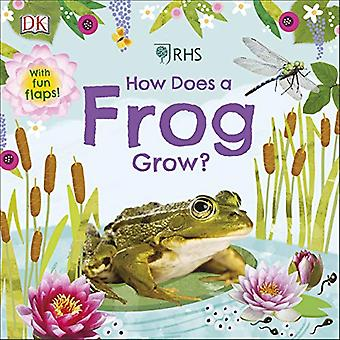 RHS How Does a Frog Grow? by Royal Horticultural Society - 9780241395