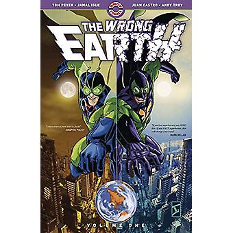 The Wrong Earth - Vol. 1 by Tom Peyer - 9780998044200 Book