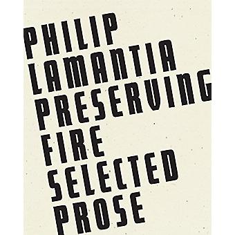 Preserving Fire - Selected Prose by Philip Lamantia - 9781940696706 Bo