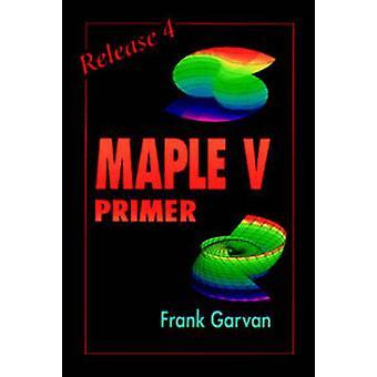 The Maple V Primer - Release 4 by Frank Garvan - 9780849326813 Book
