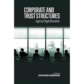 Corporate and Trust Structures - Legal and Illegal Dimensions by Gordo