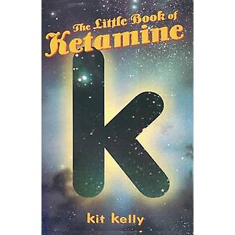 The Little Book of Ketamine by Kit Kelly - 9780914171973 Book