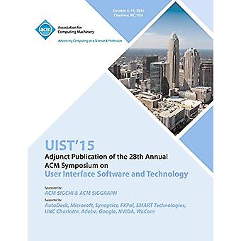 UIST 15 Adjunct to 28th ACM User Interface Software and Technology Sy