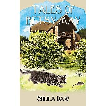 Tales of Betsy May by Sheila Daw - 9781543144758 Book