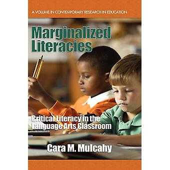 Marginalized Literacies - Critical Literacy in the Language Arts Class