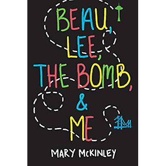 Beau - Lee - the Bomb and Me by Mary McKinley - 9781617732553 Book
