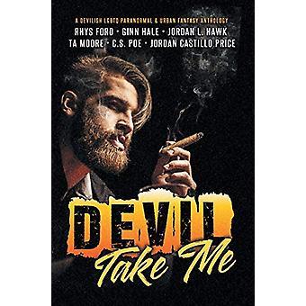 Devil Take Me by Rhys Ford - 9781640808881 Book