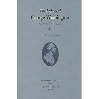 The Papers of George Washington Revolutionary War Series Volume 23 by William M. Ferraro