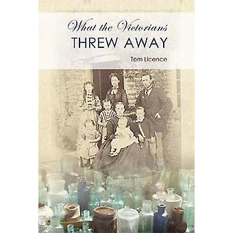 What the Victorians Threw Away