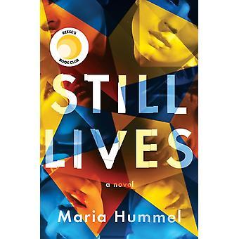 Still Lives  A Novel by Maria Hummel