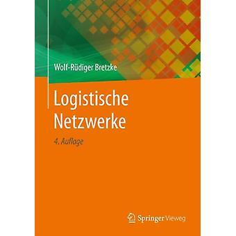 Logistische Netzwerke av Wolf R diger Bretzke