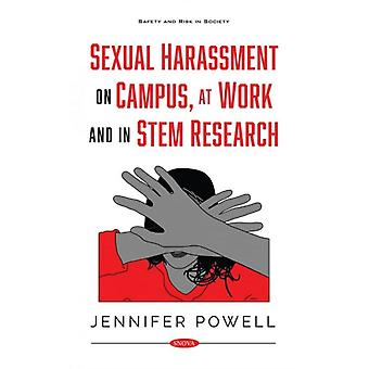 Sexual Harassment on Campus at Work and in STEM Research by Edited by Jennifer Powell