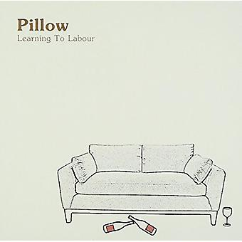 Pillow - Learning to Labour [CD] USA import