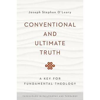 Konventionelle und ultimative Wahrheit - ein Schlüssel für Fundamentaltheologie von Jo