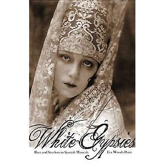Ciganos brancos - raça e estrelato em espanholas musicais por Eva Woods Peir