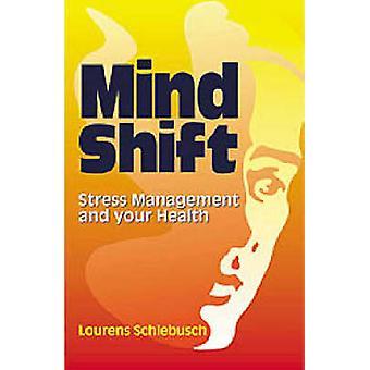 Geest Shift - stressmanagement en uw gezondheid door Lourens Schlebusch-