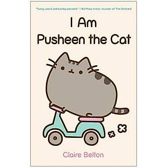 I am Pusheen the Cat by Claire Belton - 9781476747019 Book