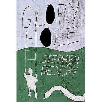 Glory Hole von Stephen Beachy - 9781573660624 Buch