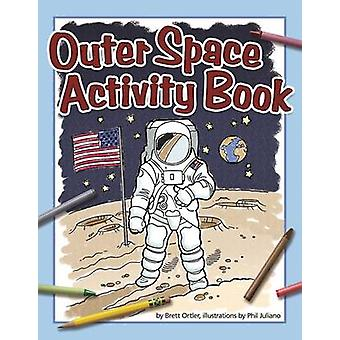 Outer Space Activity Book by Brett Ortler - 9781591937081 Book