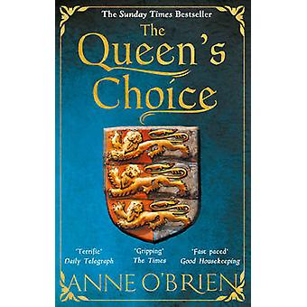 The Queen's Choice - The Sunday Times Bestseller by Anne O'Brien - 978