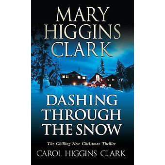 Dashing door de sneeuw door Mary Higgins Clark - Carol Higgins Clark