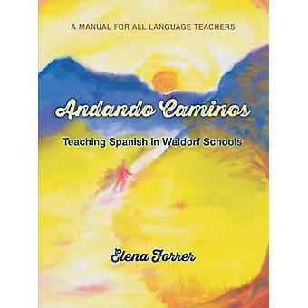 Andando Caminos - opetus Espanja Waldorf-koulujen Elena Forrer
