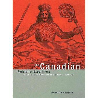 A experiência canadense e federalista: Da monarquia desafiante a República relutante