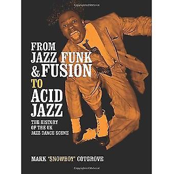 Fra Jazz Funk & Fusion til Acid Jazz: historien om den britiske Jazz dans Scene