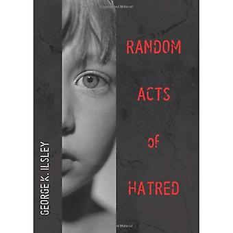 Random Handelingen van haat