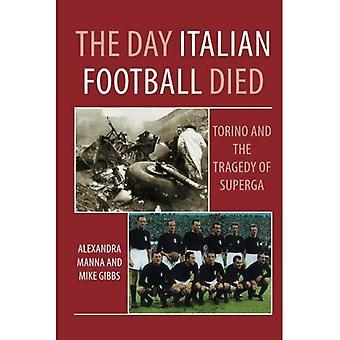 Den dag italienska fotbollen dog: Torino och tragedin av Superga