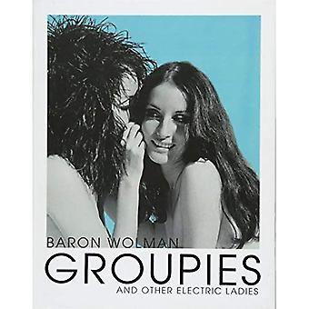 Groupies e outras senhoras elétrico: original 1969 Rolling Stone fotografias pelo Barão Wolman