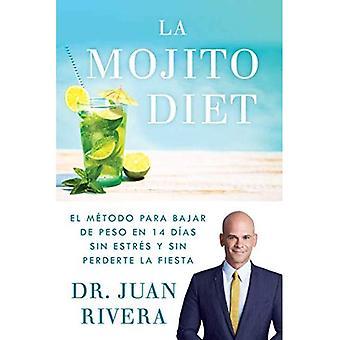 La Mojito Diet (Spanish Edition): El M todo Para Bajar de Peso En 14 D as� Sin Estr s Y Sin Perderte La Fiesta (Atria Espanol)