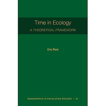 Tijd in ecologie: een theoretisch kader [MPB 61] (monografieën in populatiebiologie)