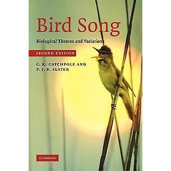 Bird Song by Catchpole & C. K. Royal Holloway & University of LondonSlater & P. J. B. University of St Andrews & Scotland