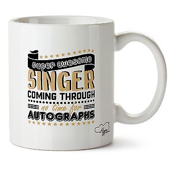Hippowarehouse Super tolle Sänger, das durch keine Zeit für Autogramme gedruckt Mug Tasse Keramik 10oz