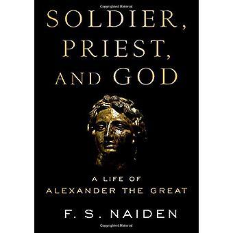 Żołnierz - ksiądz - i Boga - życia Aleksandra Wielkiego przez żołnierza