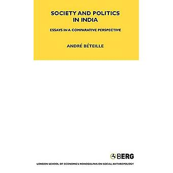 Society and Politics in India by Andre Beteille