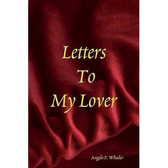 Kirjeitä minun rakastaja, jonka Wheeler & Angela