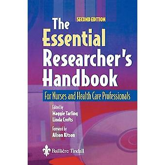The Essential Researchers Handbook For Nurses and Health Care Professionals by Tarling & Maggie